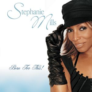 Stephanie Mills - Born for This!